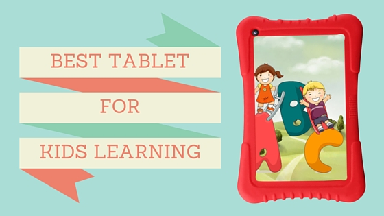 best tablet for kids learning Dragon Touch review
